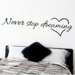 Never stop dreaming citas inspiradoras pegatinas decorativas para el dormitorio 8567. Bricolaje hogar calcomanías poster artísti